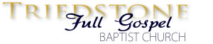 Triedstone Full Gospel Baptist Church